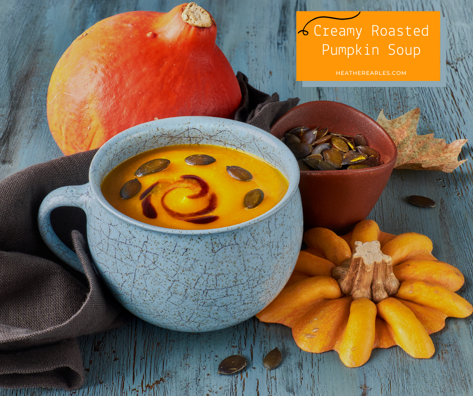 Creamy Roasted Pumpkin Soup #heatherearles #herbnwisdom #naturalliving #holidayrecipes #pumpkinsoup