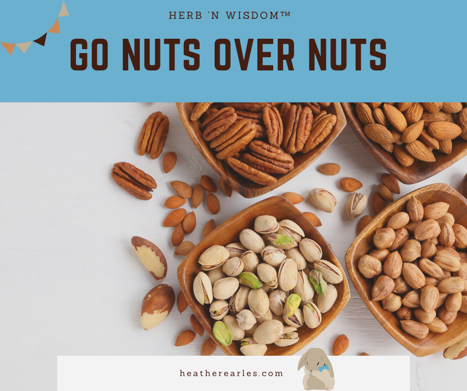 Go nuts for nuts #herbnwisdom #naturalliving #heatherearles #whytoeatnuts #northerngirl #author #healthblogger #healthpodcaster #journalist